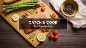 Catch and Cook Recipes